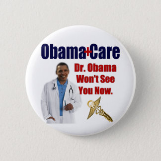 Dr. Obama Won't See You Now 2 Inch Round Button