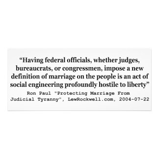 Dr Ron Paul Quote on On Gay Marriage and Liberty Custom Announcement
