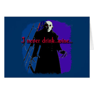 Dracula I Never Drink ... Wine Greeting Card