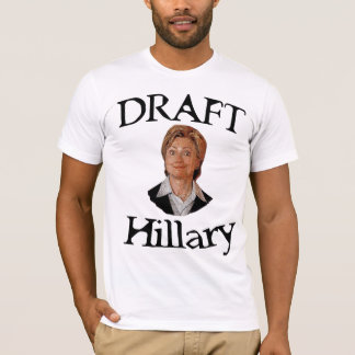 Draft Hillary Clinton T-Shirt
