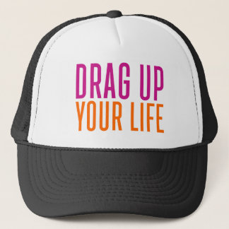 Drag Up Your Life. Trucker Hat