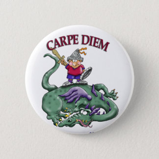 Dragon Slayer - CARPE DIEM 2 Inch Round Button