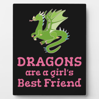 Dragons are a Girl's Best Friend Plaque
