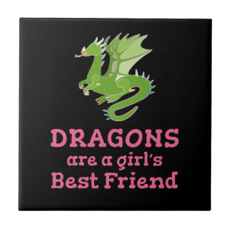 Dragons are a Girl's Best Friend Tile
