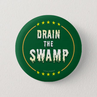 DRAIN THE SWAMP! End Corrupt Corporate lobbyists!! 2 Inch Round Button