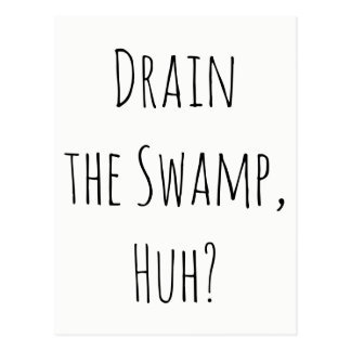 """Drain the Swamp, Huh?"" Message from Constituents Postcard"