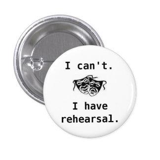 drama I can t I have rehearsal - - Customized Pins