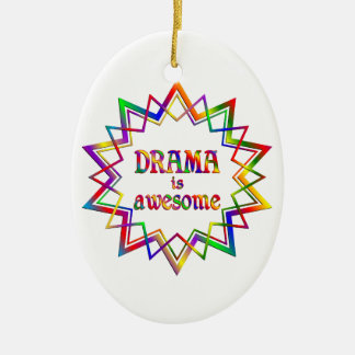 Drama is Awesome Ceramic Oval Ornament