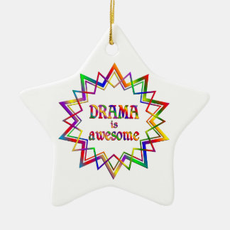 Drama is Awesome Ceramic Star Ornament