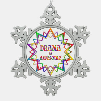 Drama is Awesome Pewter Snowflake Ornament