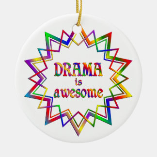 Drama is Awesome Round Ceramic Ornament
