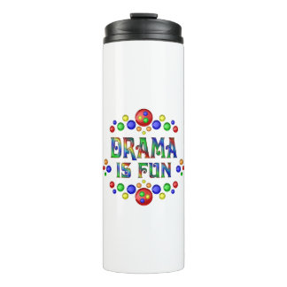 Drama is Fun Thermal Tumbler