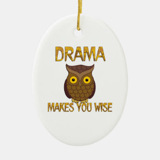 Drama Makes You Wise Ceramic Oval Ornament