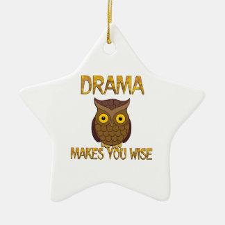 Drama Makes You Wise Ceramic Star Ornament