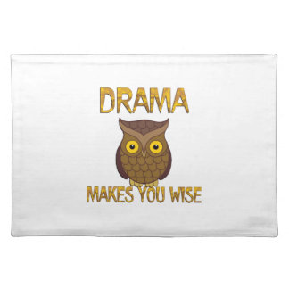Drama Makes You Wise Placemat