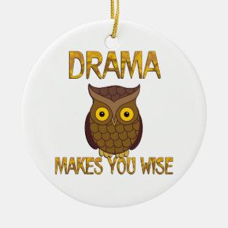 Drama Makes You Wise Round Ceramic Ornament
