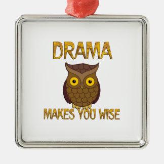 Drama Makes You Wise Silver-Colored Square Ornament