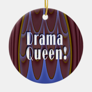 Drama Queen Ceramic Ornament