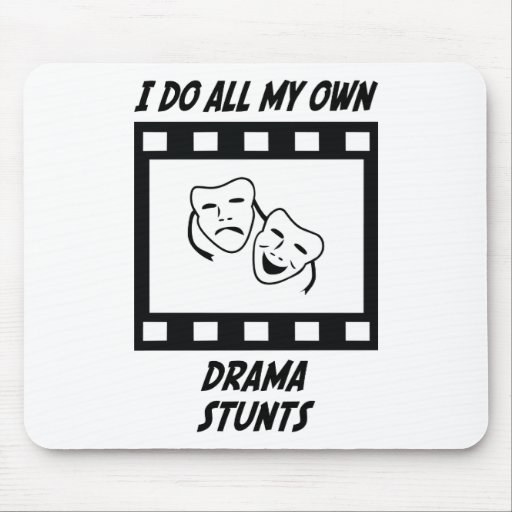 Drama Stunts Mouse Pad