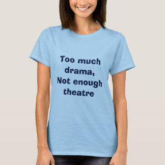 Drama Tee Shirt