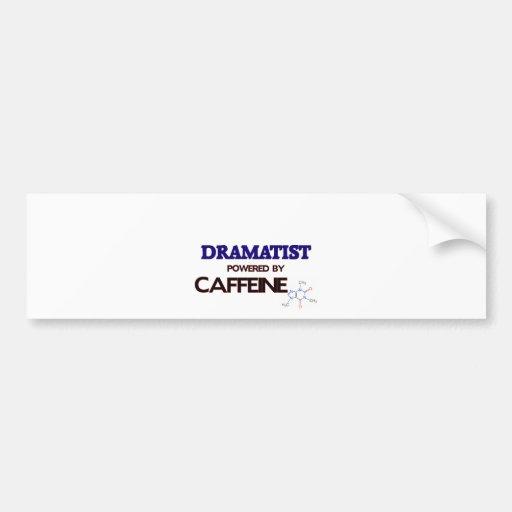 Dramatist Powered by caffeine Bumper Sticker