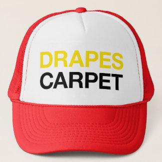 DRAPES CARPET fun slogan trucker hat