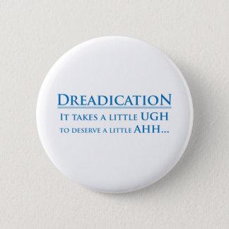 Dreadication - Ugh 2 Inch Round Button