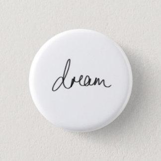 Dream 1 Inch Round Button