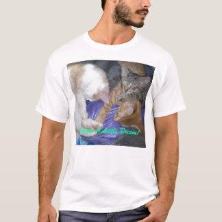 Dream A Little Dream! T-Shirt