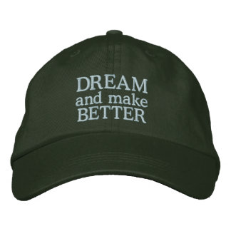 Dream and Make Better - Font/Color Customizable Embroidered Hat