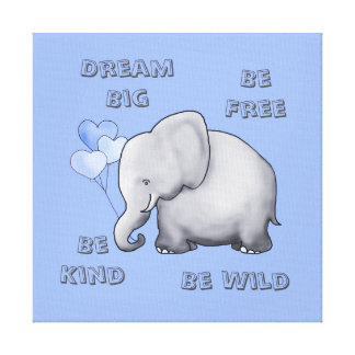 Dream, Be Free, Kind & Wild Cute Elephant Nursery Canvas Print
