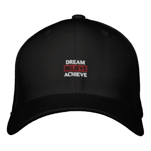 Dream Believe Achieve Embroidered Hat
