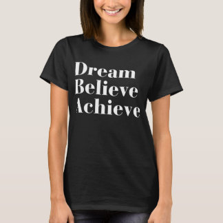 Dream Believe Achieve Graphic Tee
