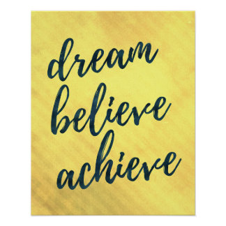 Dream Believe Achieve - motivational poster