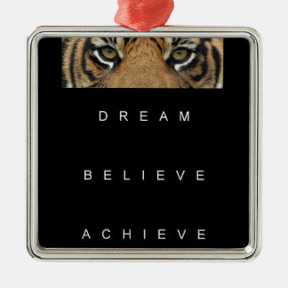 dream believe achieve motivational quote metal ornament