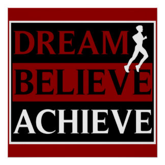 Dream Believe Achieve Running Poster