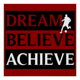 Dream Believe Achieve Soccer Poster