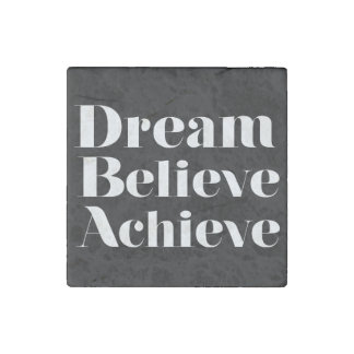 Dream Believe Achieve Stone Magnets