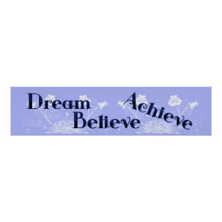 Dream, Believe, Achive Wall Poster Mural Banner