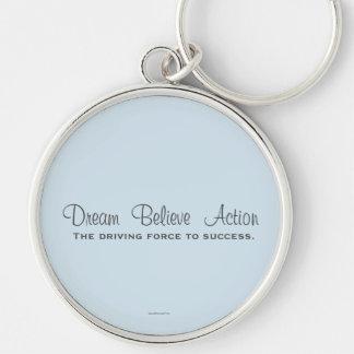 Dream  Believe  Action Keychain