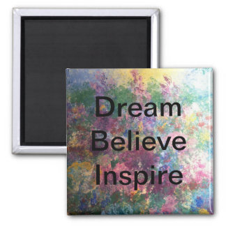 Dream Believe Inspire - Magnets