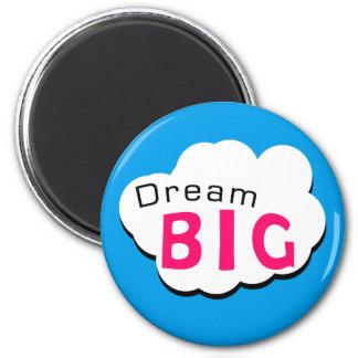 Dream BIG 2 Inch Round Magnet