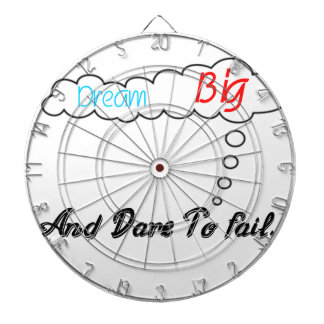 Dream Big And Dare To Fail. Dartboard