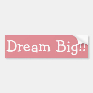 Dream Big! Bumper Sticker