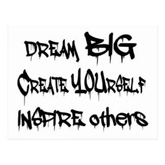 Dream Big Create Yourself Inspire Others- black Postcard