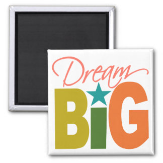 Dream BIG custom magnet