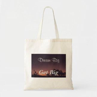 """""""Dream Big, GET Big"""" bag"""