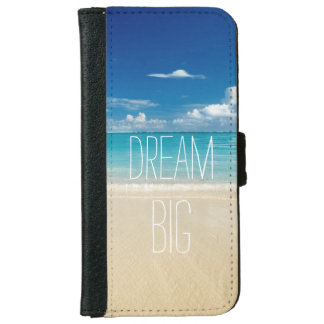 Dream Big - Inspirational and Motivational Quote iPhone 6 Wallet Case