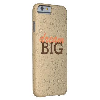 Dream BIG IPhone 6/6s case