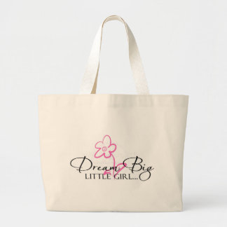 Dream Big Little Girl Quote Tote Bag